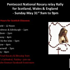 Pentecost Sunday May 31st  – National Rosary Rally 9am to 9pm England, Wales, Scotland