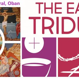 Easter Triduum: The suffering, death, burial, and resurrection of Jesus Christ.