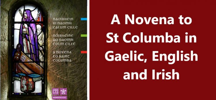 A Novena to St Columba in Gaelic, English and Irish composed by Fr Ross Crichton