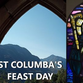 St Columba's Feast Day: Be a bright flame before us, O God  a guiding star above us.